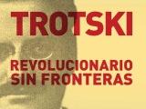 LIBRERIA.- Trotsky, revolucionario sin fronteras